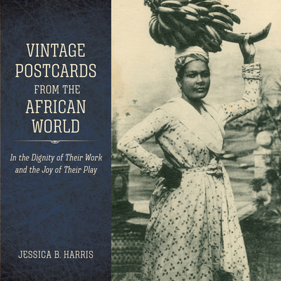 Vintage Postcards from the African World: In the Dignity of Their Work and the Joy of Their Play Cover Image