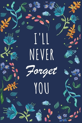 I'll Never Forget You: 6x9 Internet Password Logbook Large Print with Tabs - Flower Design White Color Cover Image