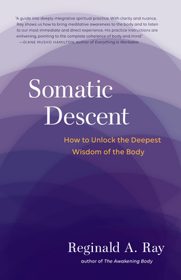 Somatic Descent: How to Unlock the Deepest Wisdom of the Body Cover Image