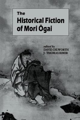 The Historical Fiction of Mori Ogai (UNESCO Collection of Representative Works: European) Cover Image
