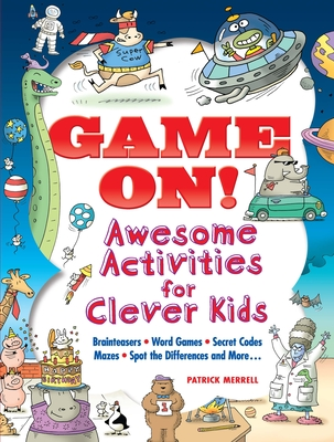 Game On! Awesome Activities for Clever Kids: Mazes, Word Games, Hidden Pictures, Brainteasers, Spot the Differences, and More! (Dover Children's Activity Books) Cover Image