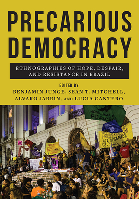 Precarious Democracy: Ethnographies of Hope, Despair, and Resistance in Brazil Cover Image