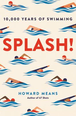 Splash!: 10,000 Years of Swimming Cover Image
