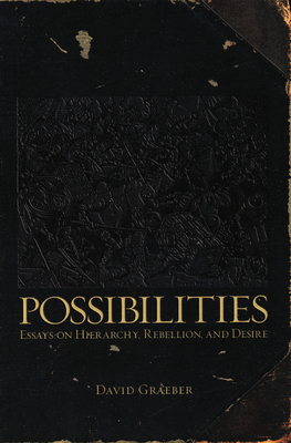 Possibilities: Essays on Hierarchy, Rebellion, and Desire Cover Image