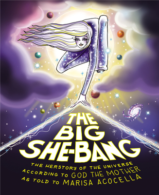 The Big She-Bang: The Herstory of the Universe According to God the Mother Cover Image