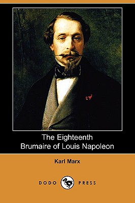The Eighteenth Brumaire of Louis Napoleon (Dodo Press) Cover Image