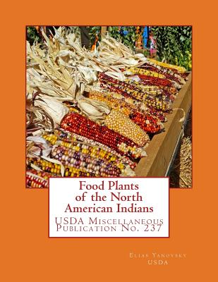 Food Plants of the North American Indians (Miscellaneous Publications) Cover Image