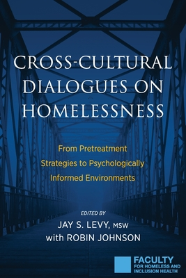 Cross-Cultural Dialogues on Homelessness: From Pretreatment Strategies to Psychologically Informed Environments Cover Image