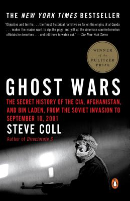 Ghost Wars: The Secret History of the CIA, Afghanistan, and bin Laden, from the Soviet Invas ion to September 10, 2001 Cover Image