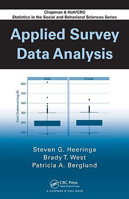 Applied Survey Data Analysis (Chapman & Hall/CRC Statistics in the Social and Behavioral Sciences) Cover Image