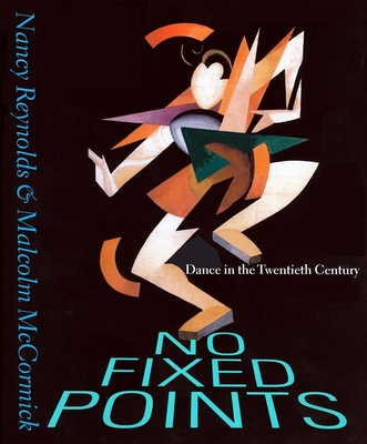 No Fixed Points: Dance in the Twentieth Century Cover Image