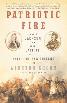 Patriotic Fire: Andrew Jackson and Jean Laffite at the Battle of New Orleans Cover Image
