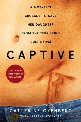 Captive: A Mother's Crusade to Save Her Daughter from the Terrifying Cult Nxivm Cover Image