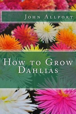 How to Grow Dahlias Cover Image