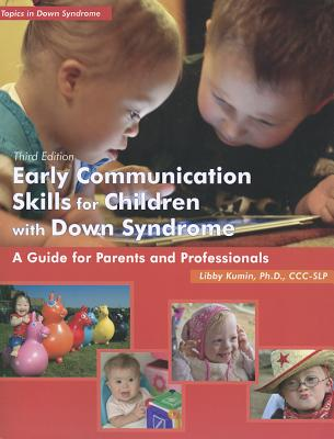 Early Communication Skills for Children with Down Syndrome: A Guide for Parents and Professionals [With CDROM] (Topics in Down Syndrome) Cover Image