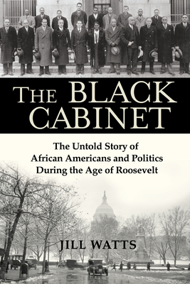 The Black Cabinet: The Untold Story of African Americans and Politics During the Age of Roosevelt Cover Image