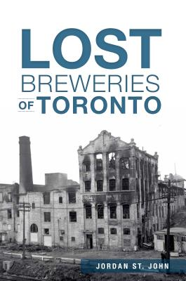 Lost Breweries of Toronto Cover Image