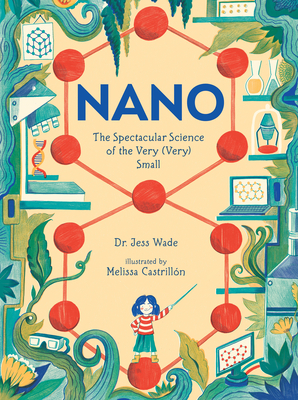 Nano: The Spectacular Science of the Very (Very) Small Cover Image