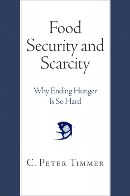 Food Security and Scarcity: Why Ending Hunger Is So Hard Cover Image