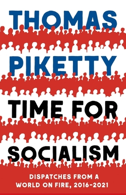 Time for Socialism: Dispatches from a World on Fire, 2016-2021 Cover Image