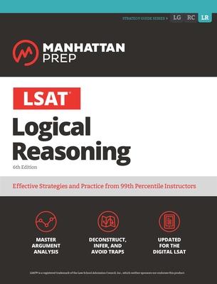 LSAT Logical Reasoning (Manhattan Prep LSAT Strategy Guides) Cover Image