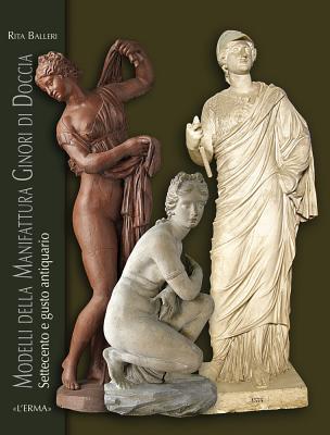 Modelli Della Manifattura Ginori Di Doccia: Settecento E Gusto Antiquario (L'Ermarte #12) Cover Image