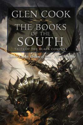 The Books of the South: Tales of the Black Company: Tales of the Black Company (Chronicles of The Black Company) Cover Image