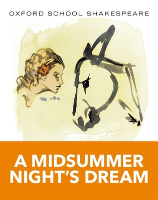 A Midsummer Night's Dream (Oxford School Shakespeare) Cover Image