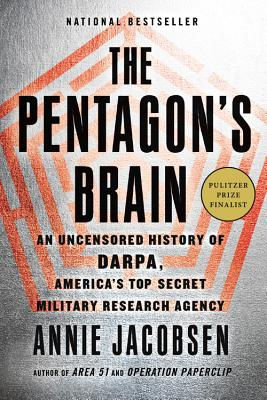 The Pentagon's Brain: An Uncensored History of DARPA, America's Top-Secret Military Research Agency Cover Image