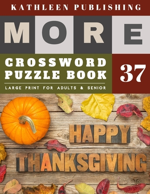 Crossword Puzzles Large Print: Crossword Quick - More Large Print - Hours of brain-boosting entertainment for adults and kids - Happy Thanksgiving de Cover Image