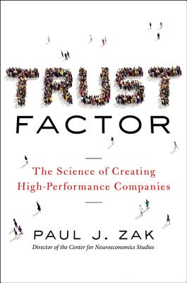Trust Factor: The Science of Creating High-Performance Companies Cover Image