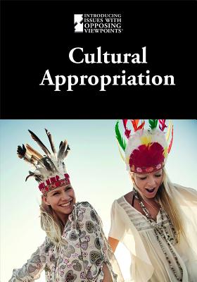 Cultural Appropriation (Introducing Issues with Opposing Viewpoints) Cover Image