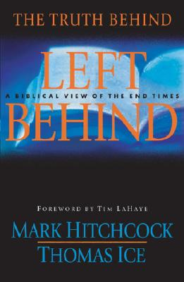 The Truth Behind Left Behind: A Biblical View of the End Times Cover Image