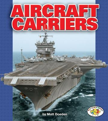 Aircraft Carriers (Pull Ahead Books) Cover Image