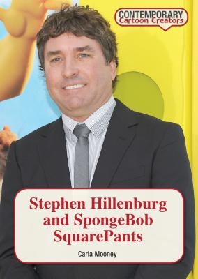 Stephen Hillenburg and Spongebob Squarepants (Contemporary Cartoon Creators) Cover Image
