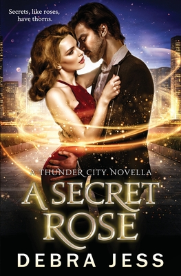 A Secret Rose: A Thunder City Novella Cover Image
