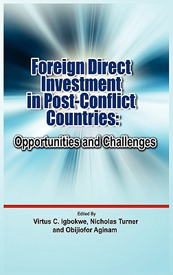 Foreign Direct Investment in Post Conflict Countries: Opportunities and Challenges Cover Image