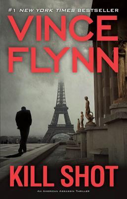 Kill Shot: An American Assassin Thriller (A Mitch Rapp Novel) Cover Image