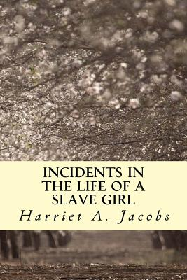 a life of a slave girl Incidents in the life of a slave girl questions for your custom printable tests and worksheets in a hurry browse our pre-made printable worksheets library with a variety of activities and.