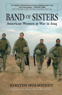 Band of Sisters: American Women at War in Iraq Cover Image