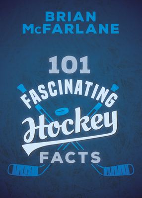 101 Fascinating Hockey Facts Cover Image