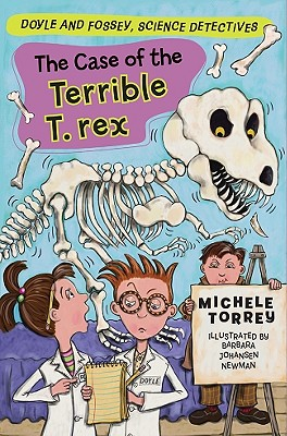 Cover for The Case of the Terrible T. Rex (and Other Super-Scientific Cases) (Doyle and Fossey #6)