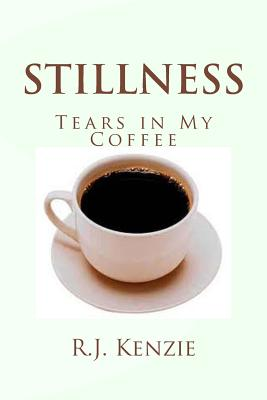 Stillness: Tears in My Coffee Cover Image