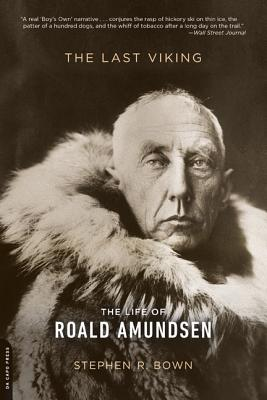 The Last Viking: The Life of Roald Amundsen Cover Image