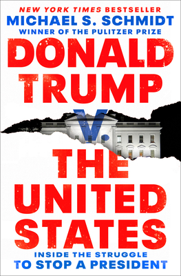 Donald Trump v. The United States: Inside the Struggle to Stop a President Cover Image
