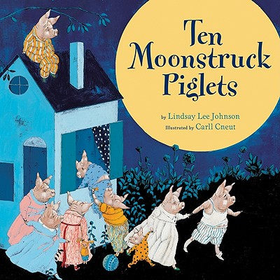 Ten Moonstruck Piglets Cover
