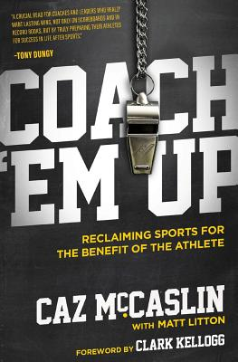 Coach 'em Up: Reclaiming Sports for the Benefit of the Athlete Cover Image