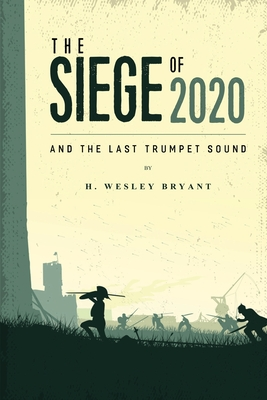 The Siege of 2020: And The Last Trumpet Sound Cover Image