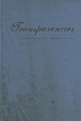 Transparencies: Contemporary Art & a History of Glass Cover Image