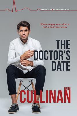 The Doctor's Date (Copper Point Medical #2) Cover Image